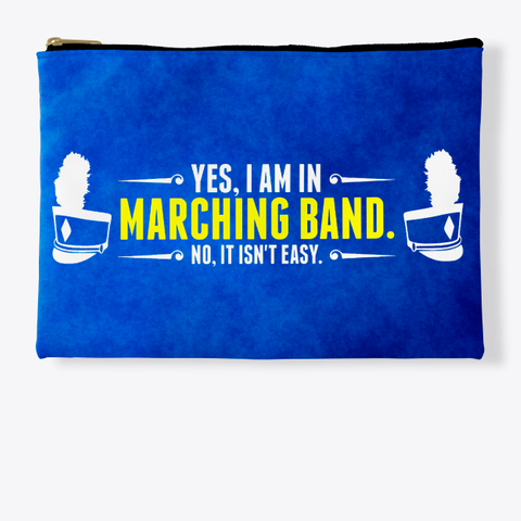 Yes, I Am In Marching Band   Blue Collection Standard T-Shirt Front