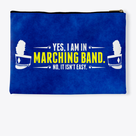 Yes, I Am In Marching Band   Blue Collection Standard T-Shirt Back