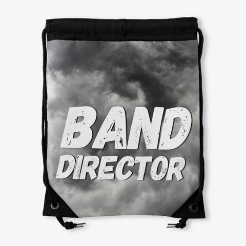Band Director   Black Cloud Collection Standard T-Shirt Back