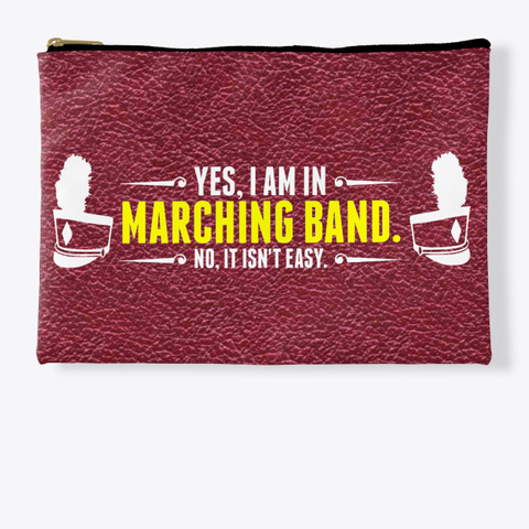 Yes, I Am In Marching Band   Maroon Coll Standard T-Shirt Front