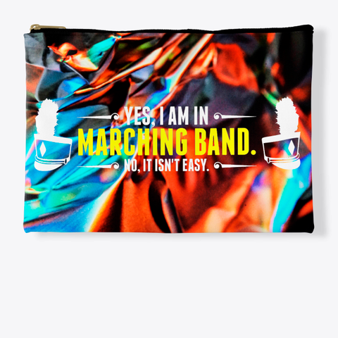 Yes, I Am In Marching Band   Foil Collection Standard T-Shirt Front