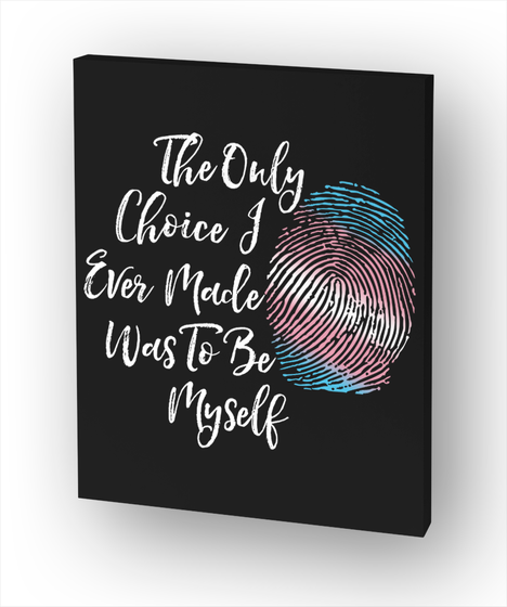 The Only Choice I Ever Made Was To Be Myself White T-Shirt Front