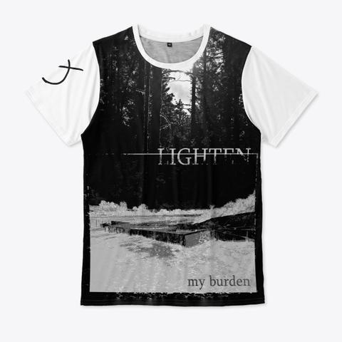 Lighten My Burden Standard T-Shirt Front