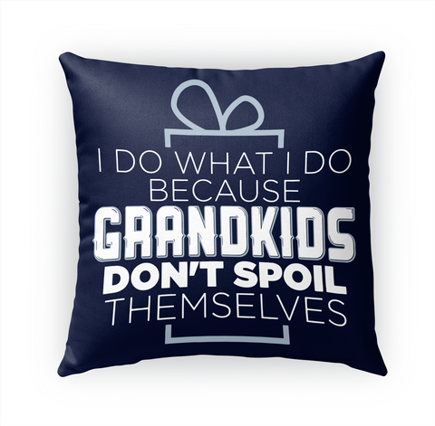 Grandma Pillow   Don't Spoil Themselves White T-Shirt Front