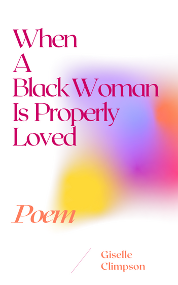 When A Black Woman Is Properly Loved   T-Shirt Front
