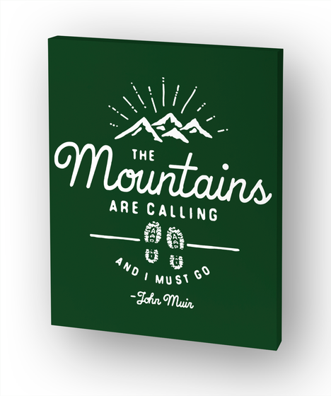 Mountains Are Calling Canvas Wall Art White T-Shirt Front