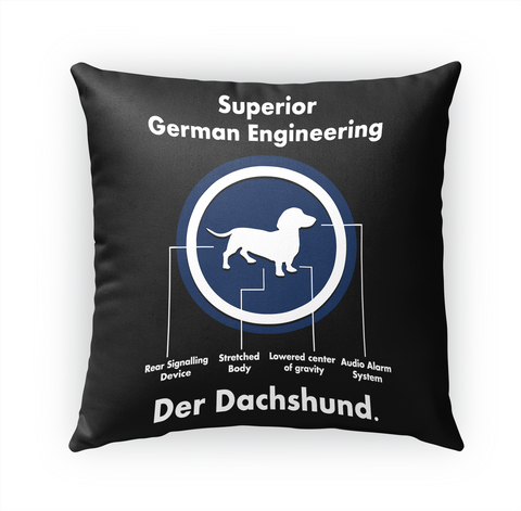 Dachshund Lovers Pillow   Der Dachshund White T-Shirt Front