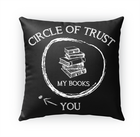 Circle Of Trust My Books You Standard Kaos Front