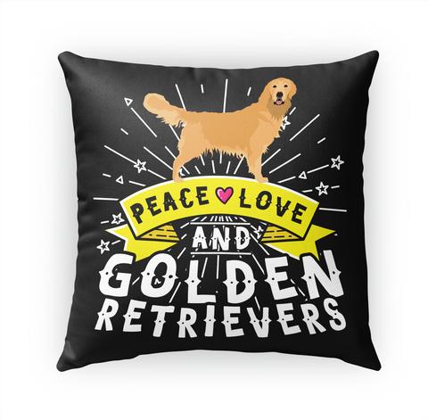 Peace Love And Golden Retrievers Standard T-Shirt Front