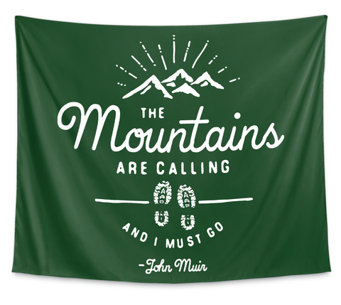 The Mountains Are Calling Wall Tapestry White T-Shirt Front
