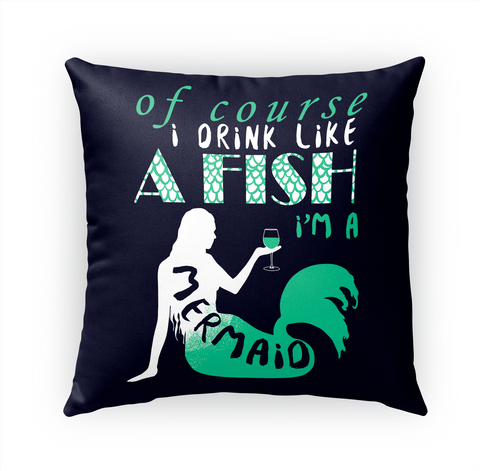Cause I Drink Like A Fish I'm A Mermaid White T-Shirt Front