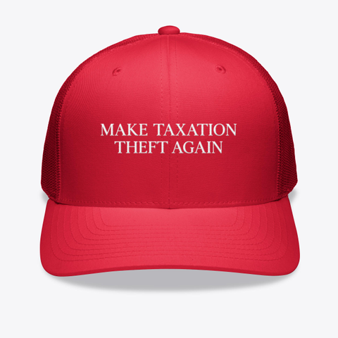 Make Taxation Theft Again Red T-Shirt Front