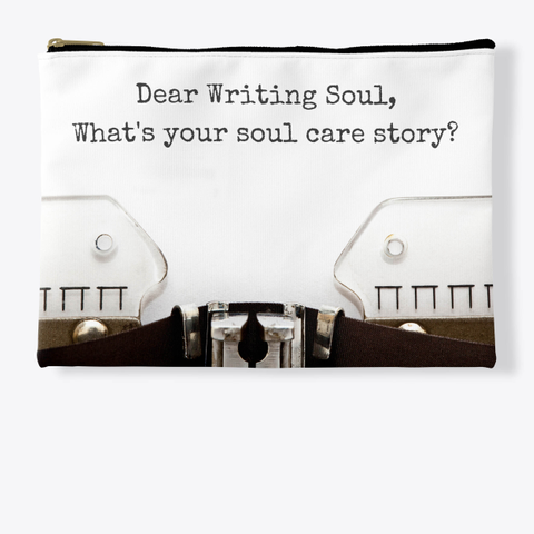 Dear Writing Soul What's Your Soul Care Story Standard T-Shirt Front