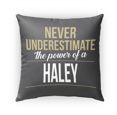 Haley   Never Underestimate A Haley Standard T-Shirt Front