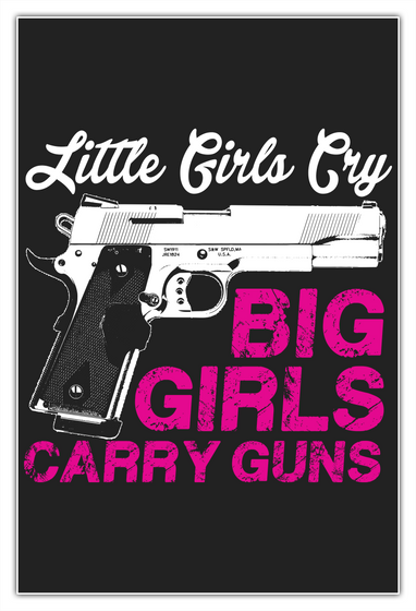 Gun Lovers Poster   Girls Carry Gun White T-Shirt Front