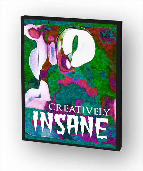 Creatively Insane  Standard T-Shirt Front