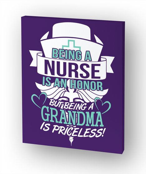Being A Nurse Is An Honor But Being A Grandma Is Priceless! White T-Shirt Front