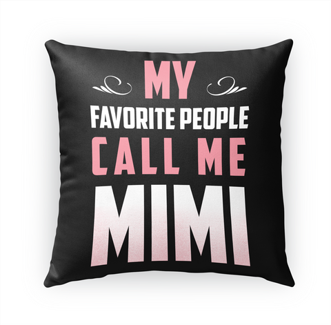 My Favorite People Call Me Mimi Standard T-Shirt Front