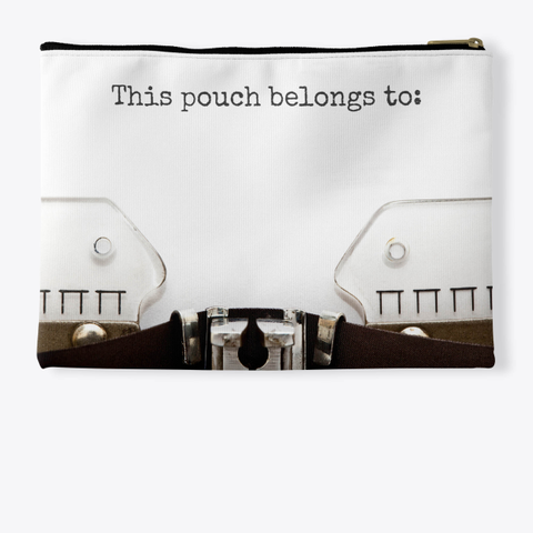 This Pouch Belongs To: Standard T-Shirt Back
