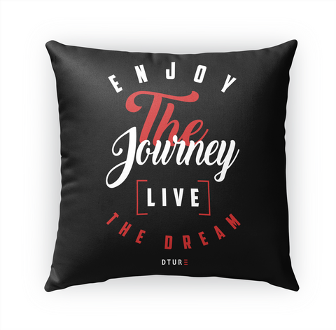 Enjoy The Journey Live The Dream Standard T-Shirt Front