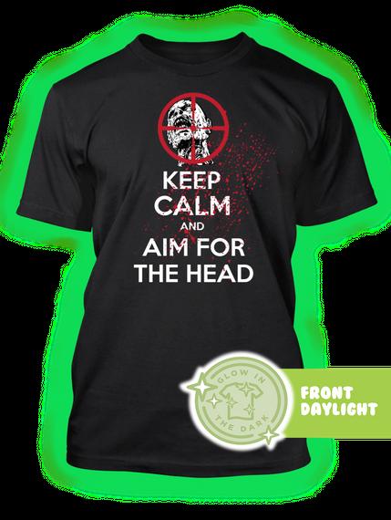 Keep Calm And Aim For The Head G L O W I N T H E D A R K Front Daylight Black T-Shirt Front