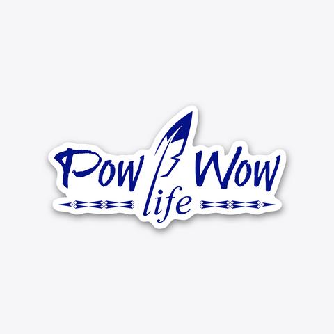 Pow Wow Life Sticker Standard T-Shirt Front