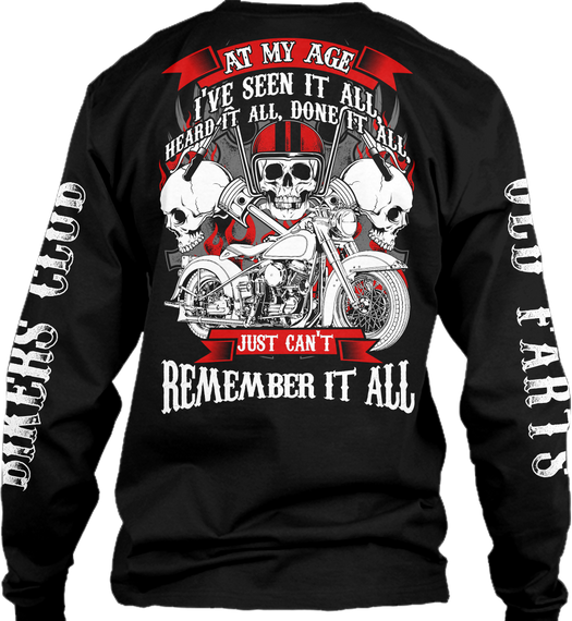 Na At My Age I've Seen It All, Heart It All, Done It All, Just Can't Remember It All Long Sleeve T-Shirt Back