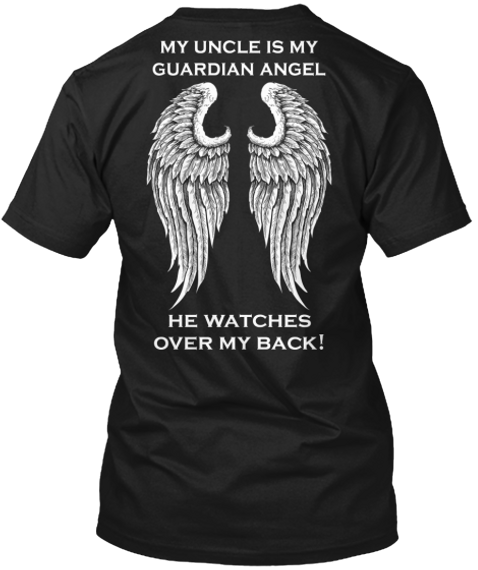 My Uncle Is My Guardian Angel He Watches Over My Back! Black T-Shirt Back