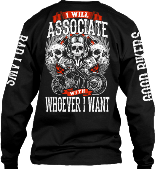 I Will Associate With Whoever I Want Long Sleeve T-Shirt Back