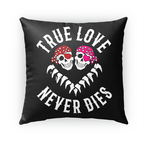 True Love Never Dies Standard T-Shirt Front