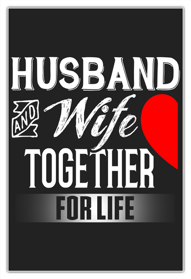 Husband And Wife Together For Life White T-Shirt Front