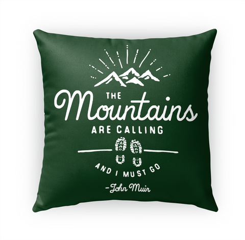 Mountains Are Calling Indoor Pillow White T-Shirt Front