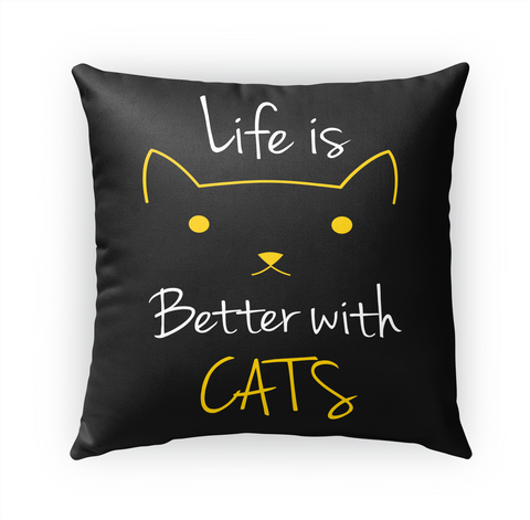 Life Is Better With Cats Standard T-Shirt Front