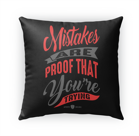 Mistakes Are Proof That You're Trying Standard T-Shirt Front