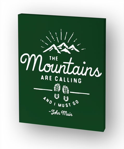 Mountains Are Calling Canvas Wall Art White Maglietta Front