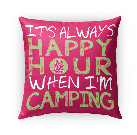 It's Always Happy Hour When Im Camping White T-Shirt Front