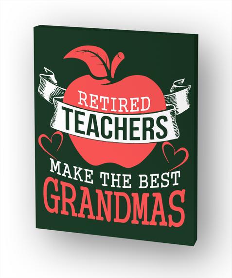 Retired Teacher Make The Best Grandmas White T-Shirt Front