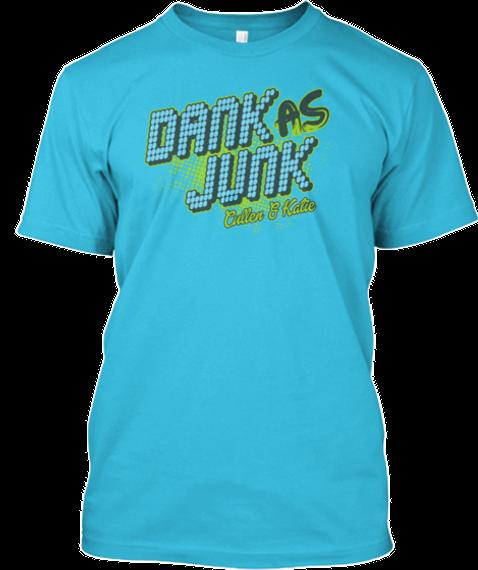 Dank As Junk Cullen & Katie  Turquoise T-Shirt Front