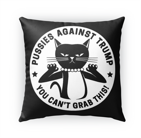 Pussies Against Trump You Can't Grab This! Standard T-Shirt Front