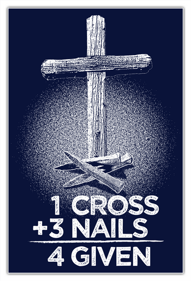 1 Cross + 3 Nails 4 Given White T-Shirt Front
