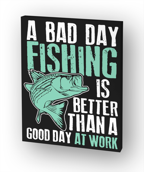 Fishing Fanatics Canvas  Bad Day Fishing White T-Shirt Front