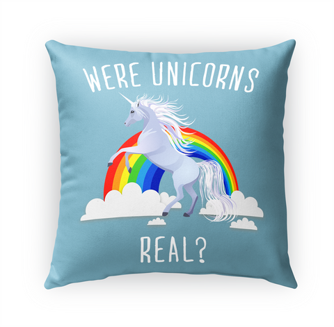 Were Unicorns Real? Standard T-Shirt Front