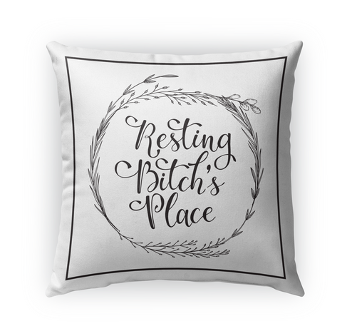 Resting B*Tch Place Pillow  Standard T-Shirt Front