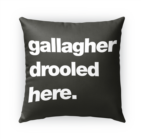 Gallagher Drooled Here Standard Camiseta Front