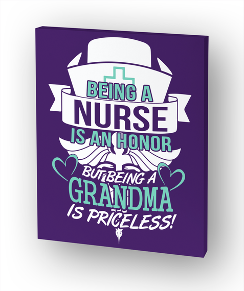 Being A Nurse Is An Honor But Being A Grandma Is Priceless! White Kaos Front