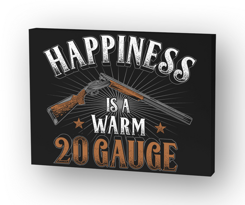 Happiness Is A Warm 20 Gauge White T-Shirt Front