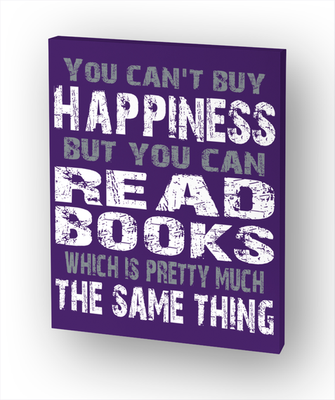 You Can't Buy Happiness But You Can Read Books Which Is Pretty Much The Same Thing Standard Camiseta Front