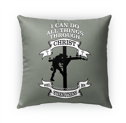Lineman All Things Through Christ Pillow White T-Shirt Front
