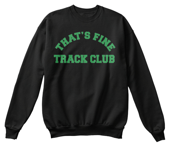 Thats Fine Track Club T-Shirt Front