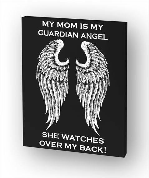 My Mom Is My Guardian Angel He Watches Over My Back! White T-Shirt Front